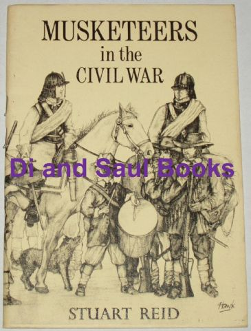 Musketeers in the English Civil War, by Stuart Reid